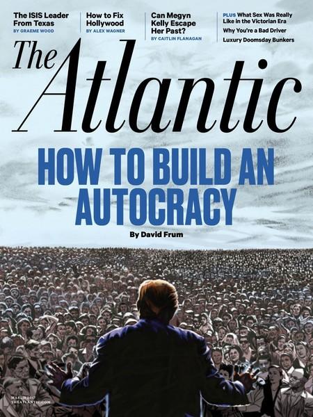 全球週刊封面:如何避免4年後的美國成了專制國家 (20170212 大西洋月刊)