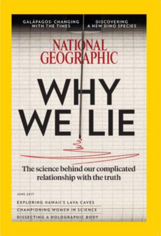 全球週刊封面: 謊言是「我」的一部分 (20170521 國家地理雜誌)